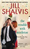 The Trouble with Mistletoe - Jill Shalvis