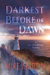 Darkest Before the Dawn - Mike Martin