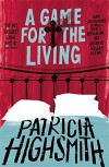 A Game for the Living: A Virago Modern Classic (Virago Modern Classics) - Patricia Highsmith
