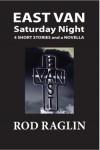 East Van Saturday Night - Rod Raglin