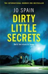 Dirty Little Secrets - Jo Spain
