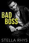 Bad Boss (Irresistible Book 2) - Stella Rhys