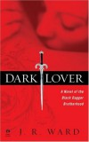 By J.R. Ward: Dark Lover (Black Dagger Brotherhood, Book 1) - -Signet-