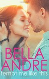 Tempt Me Like This: The Morrisons (New Adult Contemporary Romance) (Volume 2) - Bella Andre