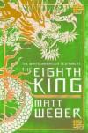 The Eighth King - Matt Weber