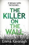 The Killer On The Wall - Emma Kavanagh