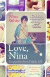 Love, Nina: Despatches from Family Life - Nina Stibbe