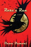Rose's Run - Dawn Dumont