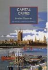 Capital Crimes: London Mysteries (British Library Crime Classics) - Martin Edwards, Various Authors
