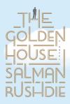 The Golden House: A Novel - Salman Rushdie