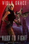 Hard to Fight (Tales of the Citadel Book 51) - Viola Grace