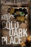 Keep in a Cold, Dark Place - Michael F. Stewart