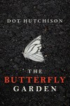 The Butterfly Garden - Dot Hutchison