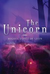 The Unicorn - Miguel Lopez de Leon