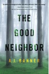 The Good Neighbor - A. J. Banner