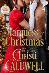 A Marquess for Christmas (Scandalous Seasons Book 5) - Christi Caldwell
