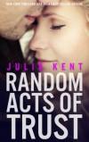 Random Acts of Trust  - Julia Kent