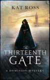 The Thirteenth Gate () (Volume 2) - Kat Ross