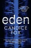 Eden (An Archer & Bennett Thriller) - Candice Fox