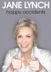 Happy Accidents - Jane Lynch