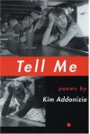 Tell Me - Kim Addonizio
