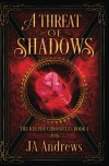A Threat of Shadows (The Keeper Chronicles) (Volume 1) - JA Andrews