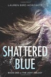Shattered Blue - Lauren Bird Horowitz