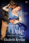 Distracting the Duke (Wayward in Wessex #1) - Elizabeth Keysian