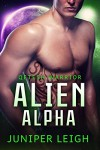 Alien Alpha: (Qetesh Warrior) An Alien SciFi Romance - Juniper Leigh