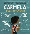 Carmela Full of Wishes - Matt de la Pena, Christian Robinson