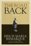 The Road Back: A Novel - Arthur Wesley Wheen, Erich Maria Remarque