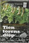 Tien Torens Diep - Jacques Vriens