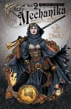 Lady Mechanika Volume 2: The Tablet of Destinies - Mike Garcia, Ben M. Chen