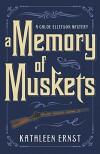 A Memory of Muskets (A Chloe Ellefson Mystery) - Kathleen Ernst