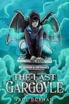 The Last Gargoyle (Goyle, Guardian #1) - Paul Durham