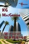 Without Warning - K.G. MacGregor
