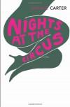 Nights At The Circus - Sarah Waters, Angela Carter