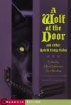 A Wolf at the Door and Other Retold Fairy Tales - Terri Windling, Ellen Datlow