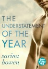 The Understatement of the Year - Sarina Bowen