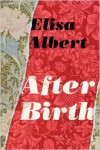 After Birth - Elisa Albert