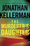 The Murderer's Daughter: A Novel - Jonathan Kellerman