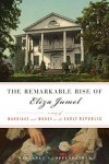 The Remarkable Rise of Eliza Jumel: A Story of Marriage and Money in the Early Republic - Margaret A. Oppenheimer