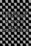 Theory of Shadows - Paolo Maurensig