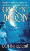 [(Crescent Moon)] [By (author) Lori Handeland] published on (February, 2006) - Lori Handeland
