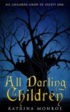 All Darling Children - Jaimey Grant;Wendy Swore;Rita J. Webb;Paige Ray;Jeanne Voelker;K. G. Borland;Gwendolyn McIntyre;Katrina Monroe;S. M. Carrière