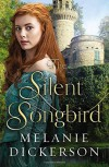 The Silent Songbird - Melanie Dickerson