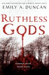 Ruthless Gods - Emily A. Duncan