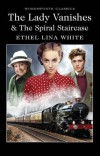 The Lady Vanishes & the Spiral Staircase (Wordsworth Classics) - Ethel Lina White, Keith Carabine