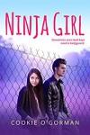 Ninja Girl - Cookie O'Gorman