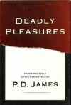 Deadly Pleasures: The Black Tower / Death of an Expert Witness / The Skull Beneath the Skin - P.D. James